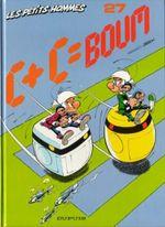 Couverture C + C = boum - Les Petits hommes, tome 27