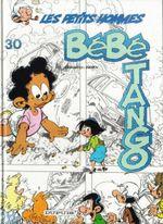 Couverture Bébé Tango - Les Petits hommes, tome 30