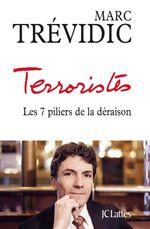 Couverture Terroristes : Les 7 Piliers de la Déraison