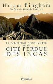 Couverture La fabuleuse découverte de la cité perdue des Incas