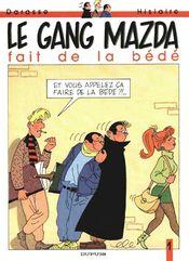 Couverture Le Gang Mazda fait de la bédé - Le Gang Mazda, tome 1