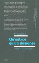 Couverture Qu'est-ce que qu'un designer : objets, lieux, messages
