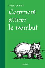 Couverture Comment attirer le wombat ?