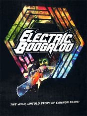 Affiche Electric Boogaloo: The Wild, Untold Story of Cannon Films