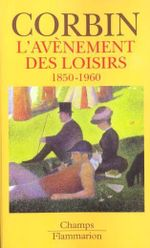 Couverture L'avènement des loisirs 1850-1960