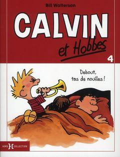 Couverture Debout, tas de nouilles ! - Calvin et Hobbes, tome 4