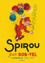 Couverture Spirou par Rob-Vel : L'Intégrale 1938-1943