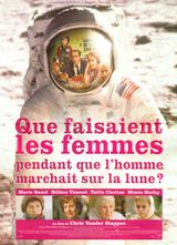 Affiche Que faisaient les femmes pendant que l'homme marchait sur la lune ?