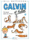 Couverture Va jouer dans le mixer ! - Calvin et Hobbes, tome 14