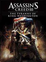 Jaquette Assassin's Creed 3 : La Tyrannie du roi Washington - Partie 1 : Déshonneur
