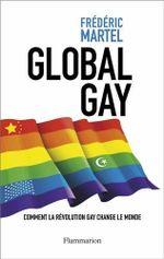 Couverture Global Gay : : Comment la révolution gay change le monde