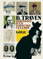 Couverture B. Traven, portrait d'un anonyme célèbre