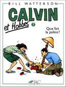 Couverture Que fait la police ? - Calvin et Hobbes, tome 7