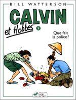 Couverture Que fait la police ? - Calvin & Hobbes, tome 7