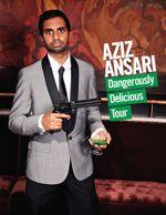 Affiche Aziz Ansari: Dangerously Delicious