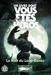 Couverture La Nuit du Loup-Garou - Défis fantastiques, tome 21 (3ème édition)