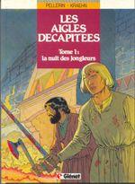 Couverture La nuit des jongleurs - Les Aigles décapitées, tome 1