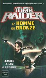 Couverture L'Homme de bronze - Lara Croft : Tomb Raider, tome 3