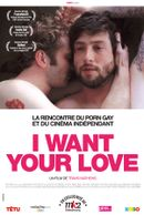 Affiche I Want Your Love