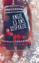 Couverture Angie, 13 ans, disparue...