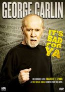 Affiche George Carlin... It's Bad for Ya!