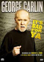 Affiche George Carlin... It's Bad for Ya!