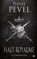 Couverture Le Chevalier - Haut-Royaume, tome 1