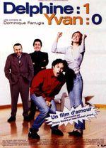 Affiche Delphine 1 - Yvan 0