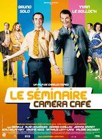 Affiche Le Séminaire - Caméra Café