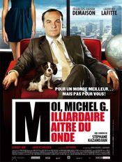 Affiche Moi, Michel G, Milliardaire, Maître du monde