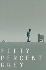 Affiche Fifty Percent Grey