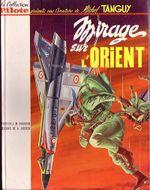 Couverture Mirage sur l'Orient - Les Aventures de Tanguy et Laverdure, tome 5