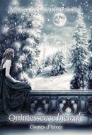 Couverture Quintessence hiémale : Contes d'hiver