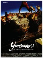 Affiche Yamakasi : Les Samouraïs des temps modernes