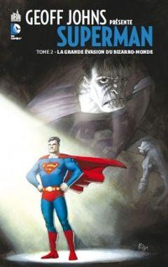 Couverture La Grande Évasion du Bizarro-Monde - Geoff Johns présente Superman, tome 2