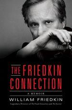 Couverture Friedkin Connection : Les mémoire d'un cinéaste de légende
