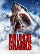 Affiche Avalanche Sharks: les dents de la neige