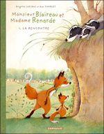 Couverture La Rencontre - Monsieur Blaireau et Madame Renarde, tome 1