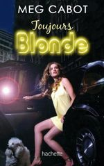 Couverture Toujours Blonde - Blonde, tome 2