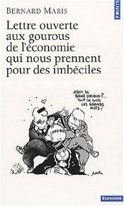 Couverture Lettre ouverte aux gourous de l'économie qui nous prennent pour des imbéciles