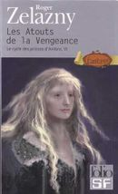Couverture Les Atouts de la vengeance - Le Cycle des Princes d'Ambre, tome 6