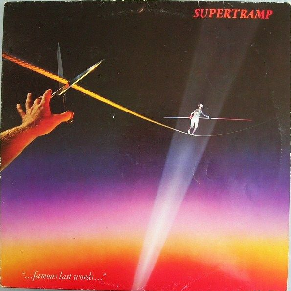 Famous Last Words Supertramp Senscritique