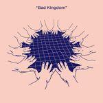 Pochette Bad Kingdom (Single)