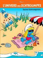 Couverture Sacrée Schtroumpfette - L'Univers des Schtroumpfs, tome 3