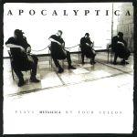 Pochette Apocalyptica Plays Metallica by Four Cellos