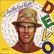 Pochette Q: Are We Not Men? A: We Are Devo!