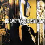 Pochette …The Dandy Warhols Come Down