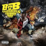 Pochette B.o.B Presents: The Adventures of Bobby Ray