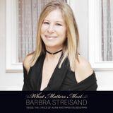 Pochette What Matters Most: Barbra Streisand Sings the Lyrics of Alan and Marilyn Bergman