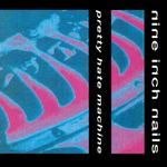 Pochette Pretty Hate Machine